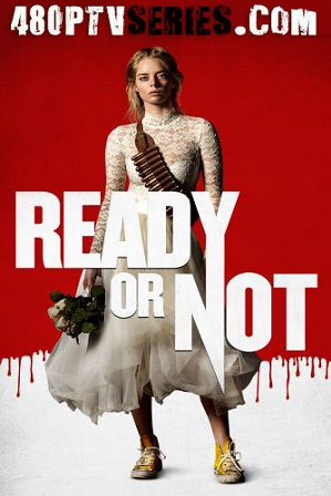 Ready or Not (2019) 300MB Full Hindi Dual Audio Movie Download 480p Bluray Free Watch Online Full Movie Download Worldfree4u 9xmovies