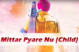 Mittar Pyare Nu (Child)