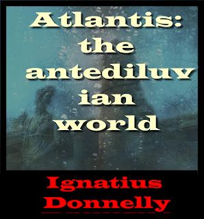 Atlantis: the antediluvian world (1882) by Ignatius Donnelly