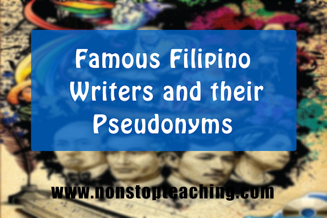 Famous Filipino Writers and their Pen Names or Pseudonyms