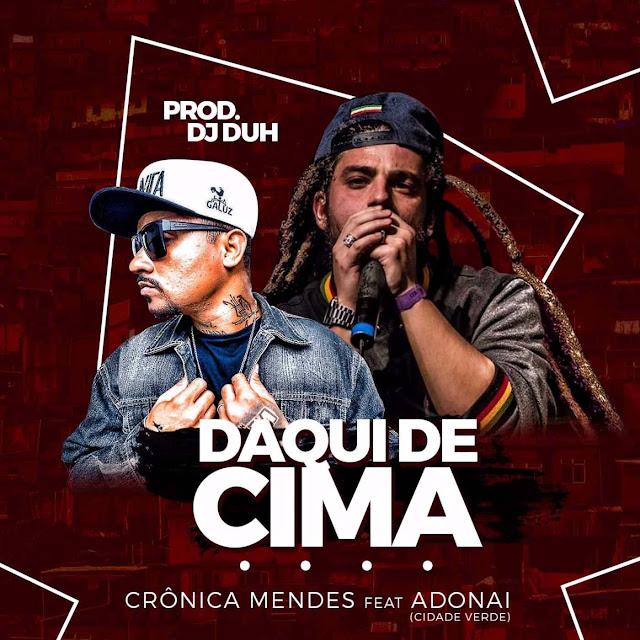 """Crônica Mendes lança o clipe """"Daqui de cima"""" com part. do Adonai CVS (Cidade Verde)"""