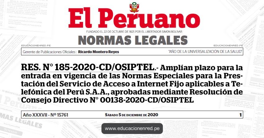 RES. N° 185-2020-CD/OSIPTEL.- Amplían plazo para la entrada en vigencia de las Normas Especiales para la Prestación del Servicio de Acceso a Internet Fijo aplicables a Telefónica del Perú S.A.A., aprobadas mediante Resolución de Consejo Directivo N° 00138-2020-CD/OSIPTEL