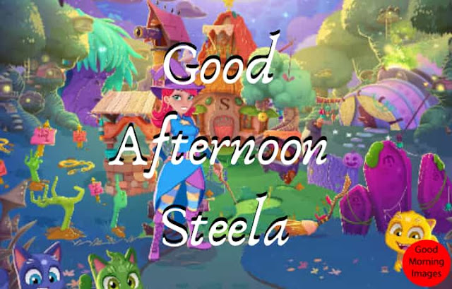 quotes good afternoon steela