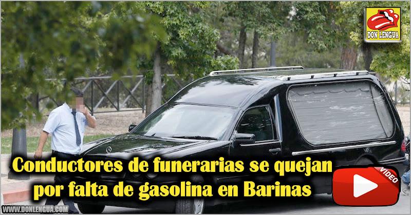 Conductores de funerarias se quejan por falta de gasolina en Barinas
