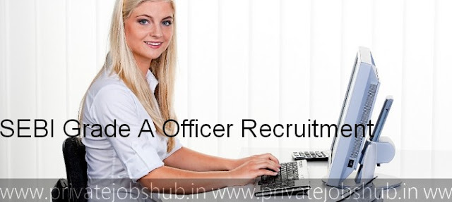 SEBI Grade A Officer Recruitment