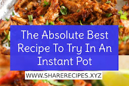 The Absolute Best Recipe To Try In An Instant Pot