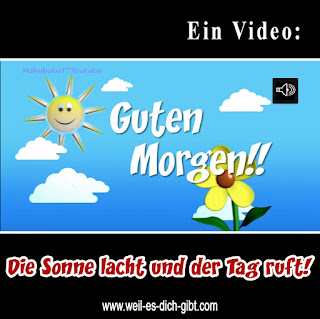 Ein Video für dich - wunderschönen guten Morgen!