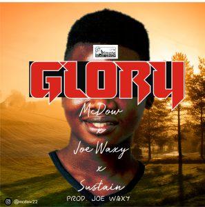 Music: McDow ft. Joe Waxy x Sustain - Glory (Prod. @Joewaxzy) || @mcdow22