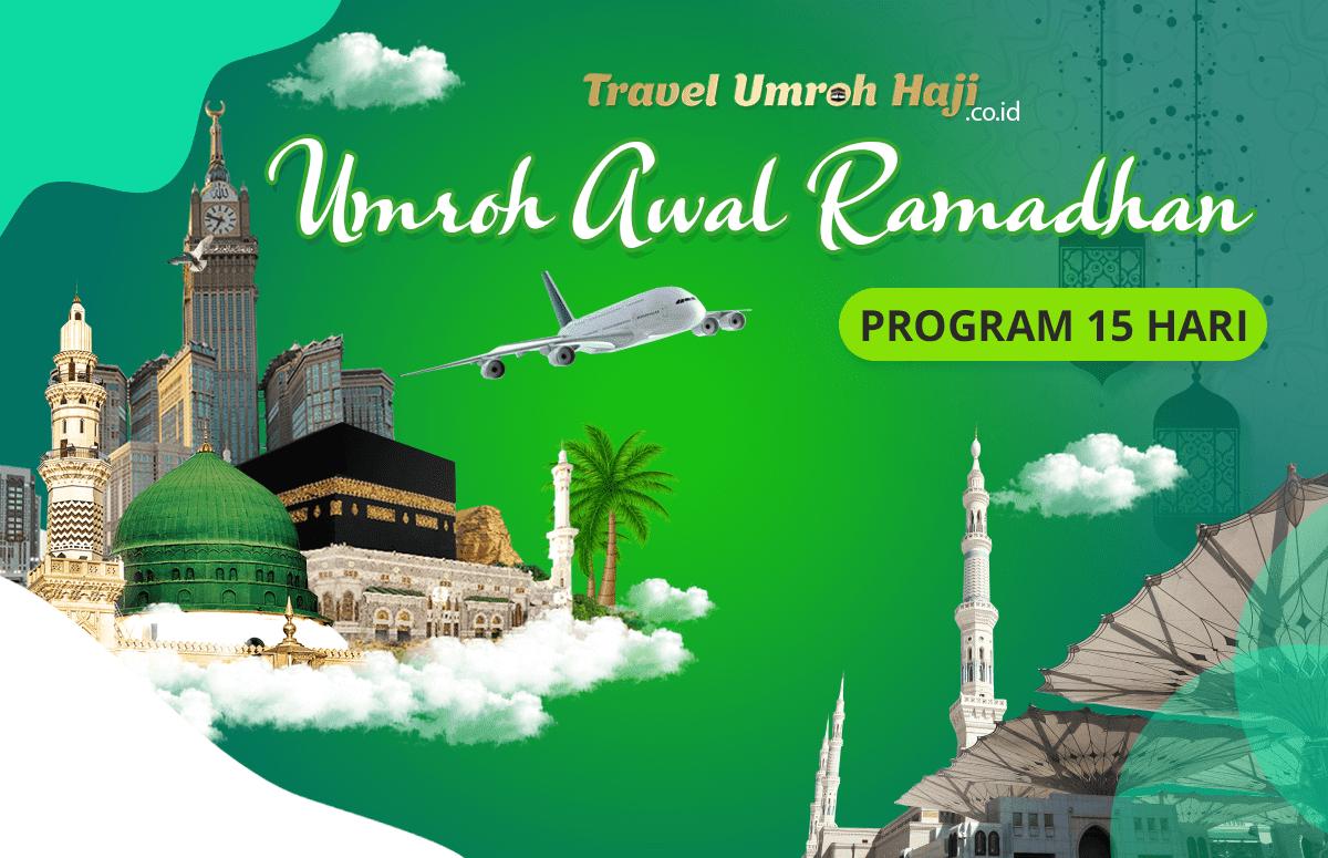 Promo Paket Umroh Biaya Murah Jadwal Awal Bulan Ramadhan 2021 15 Hari