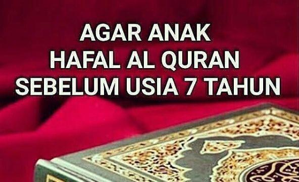 Ingin Anak Hafal Qur'an Sebelum Usia 7 Tahun? Begini Caranya