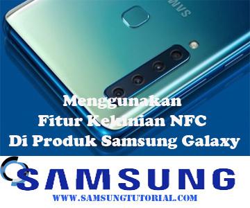 Menggunakan Fitur Kekinian NFC Di Produk Samsung Galaxy
