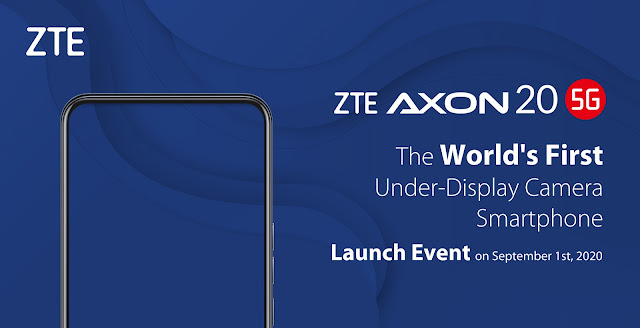 ZTE to launch the world's first 5G smartphone with under-display camera on September 1, 2020