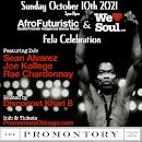 Sunday 10/10/21: Fela Celebration w/AfroFuturistic & We Love Soul