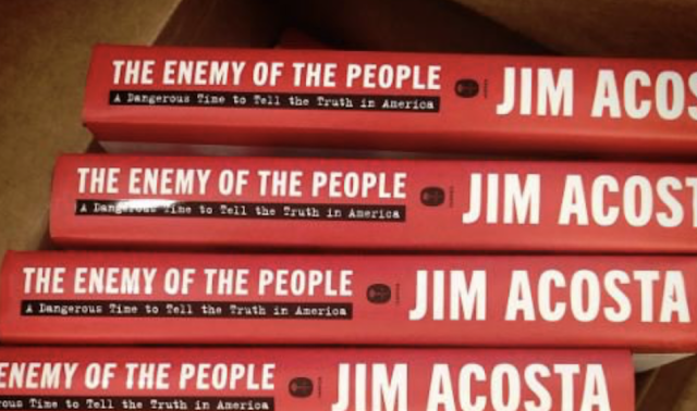 "Blowhard Jim Acosta's Book ""Enemy of the People"" Already 40% Off - Drops to #268 on Amazon in Its First Week"
