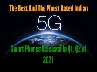 15 Best And Worst 5G Smart Phones Released In the First Half Of 2021