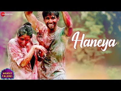 Haneya song Lyrics - Mango Talkies-Ganekilyrics