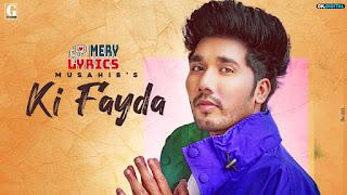 Ki Fayda By Musahib - Lyrics