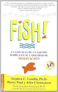 Fish!: La eficacia de un equipo radica en su capacidad de motivación - Stephen C. Lundin