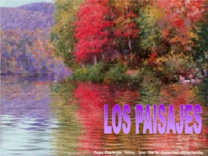 http://www.murciaeduca.es/cpntrasradelaasuncion/bitacora/upload/img/10%20PAISAJES.swf