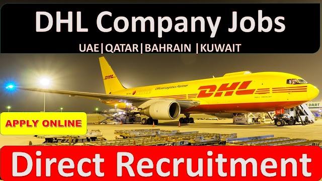 DHL Company Jobs In UAE , QATAR , BAHRAIN & KUWAIT -2020