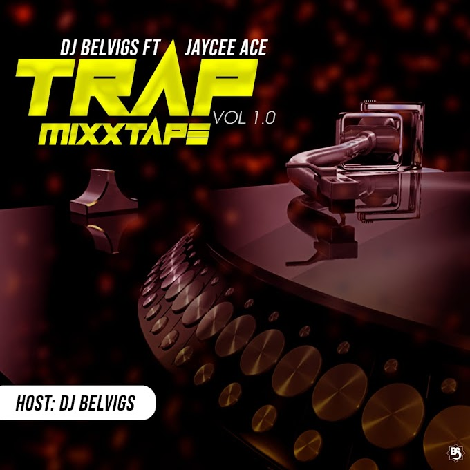 MUSIQ: DJ Belvigs Ft. Jaycee Ace - Trap Mixtape [Vol. 1.0]