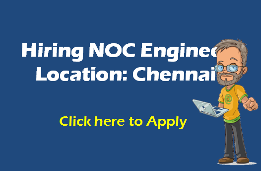 hiring noc engineer at chennai location