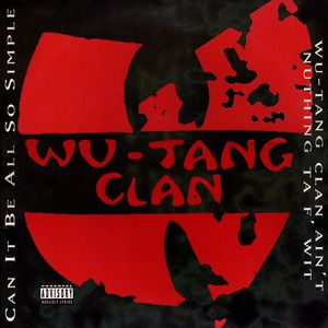 Wu-Tang Clan: Can It Be All So Simple (1994) [VLS] [320kbps]