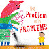 Review: The Problem with Problems