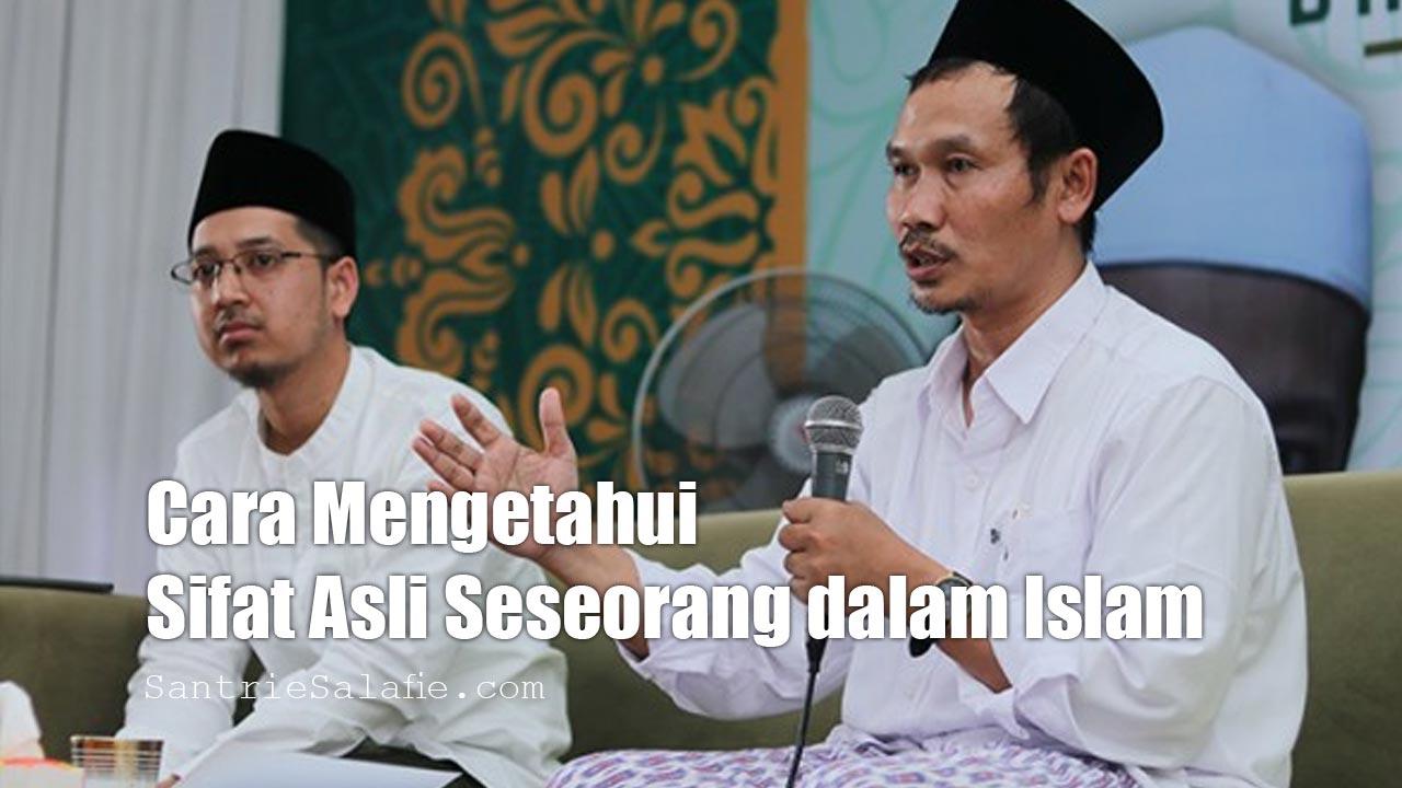 cara mengetahui sifat asli seseorang dalam islam by Santrie Salafie
