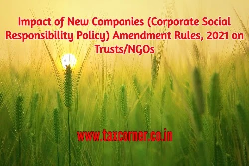 Impact of New Companies (Corporate Social Responsibility Policy) Amendment Rules, 2021 on Trusts/NGOs