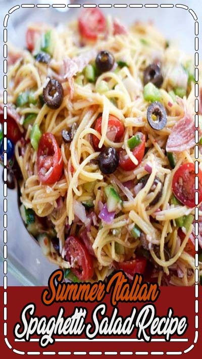 Summer Italian Spaghetti Salad Recipe - FOODS RECIPE