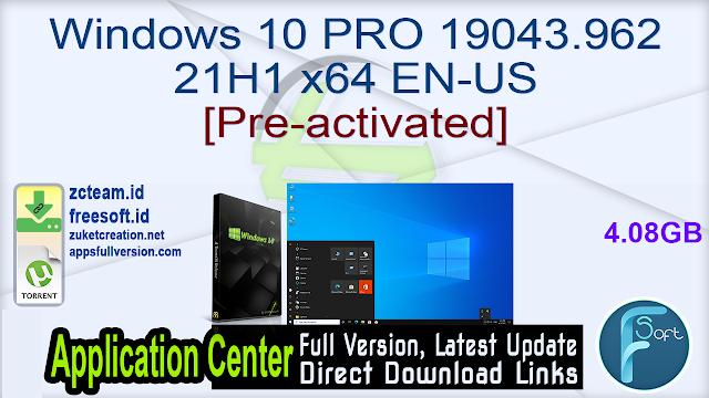 Windows 10 PRO 19043.962 21H1 x64 EN-US [Pre-activated]_ ZcTeam.id