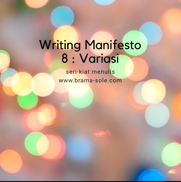 Writing Manifesto 8 : Variasi