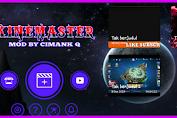 Download KineMaster Pro MOD Terbaru By Cimank Q