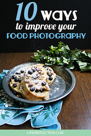 http://life-n-reflection.blogspot.com/2016/11/10-ways-to-improve-your-food-photography.html