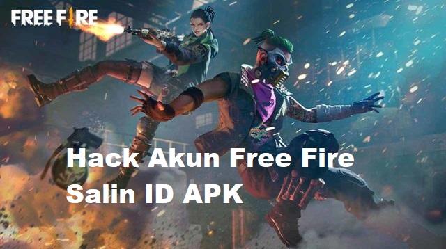 Hack Akun Free Fire Salin ID APK