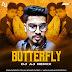 Butterfly (Remix) - Jass Manak - DJ AJ