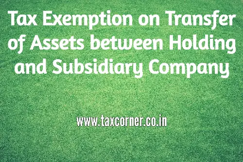 tax-exemption-on-transfer-of-assets-between-holding-and-subsidiary-company