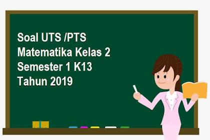Soal UTS /PTS Matematika Kelas 2 Semester 1 K13 Tahun 2019