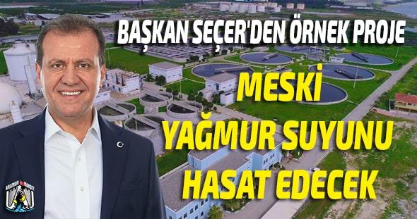 Vahap Seçer,Mersin Büyük Şehir Belediyesi,Mersin Haber,MERSİN,