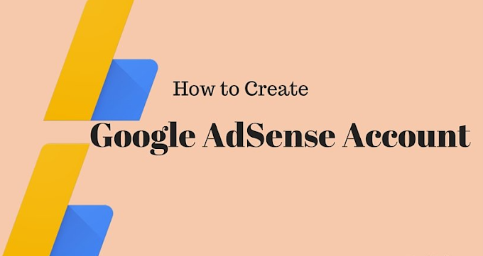 How to Create an AdSense Account - Step to guide for Beginners