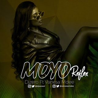 DOWNLOAD AUDIO | DJ Zero Ft Vanessa Mdee – Moyo Refix