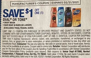 "Dial or Tone Body Wash or Bar Soap 6 ct or larger Coupon from ""RetailMeNot"" insert week of 2/7/21."