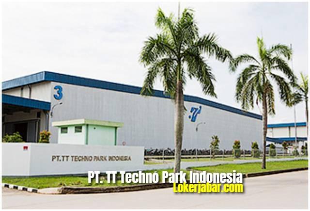 Lowongan Kerja PT TT Techno Park Indonesia 2021