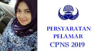 Kriteria dan Persyaratan Pelamar CPNS 2019