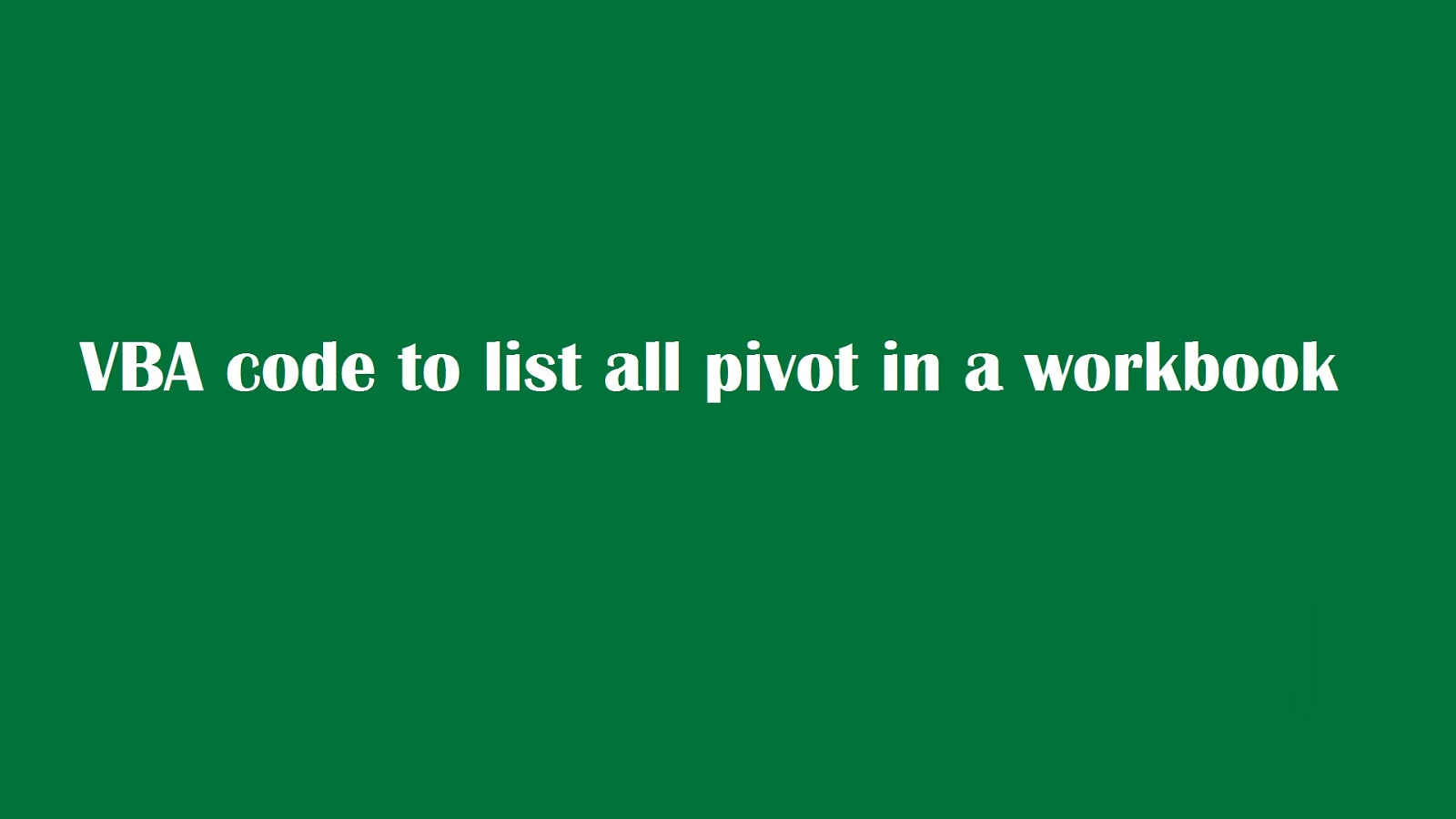 Vba Tricks And Tips Excel Macro To List All Pivot Tables