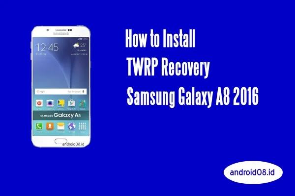 TWRP Samsung Galaxy A8 2016