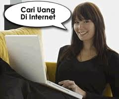 Cara Mencari Penghasilan di Internet sebagai alternatif tambahan penghasilan