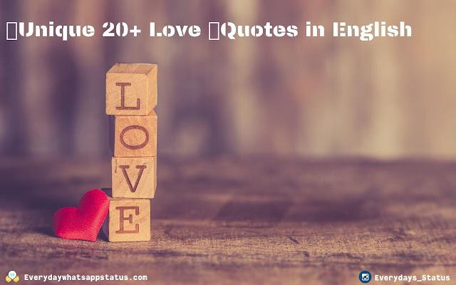 Unique 20+ Love Quotes in English | Everyday Whatsapp Status