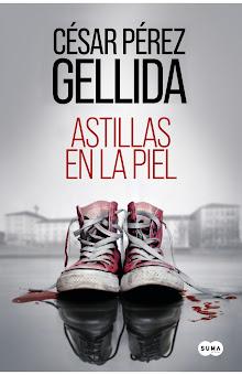 Astillas en la piel, César Pérez Gellida